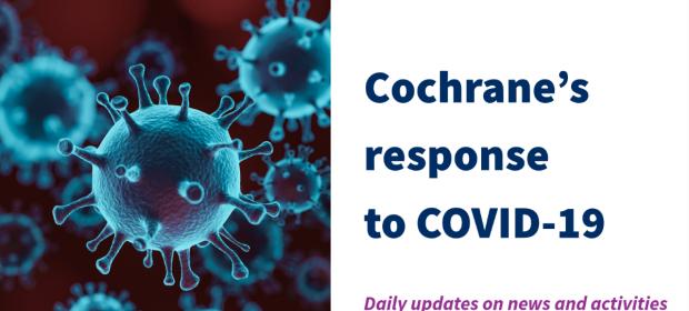 Cochrane's response to COVID-19